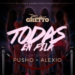 Todas En Fila (feat. Alexio & Pusho) - Single Mp3 Download