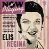 Now Playing Elis Regina