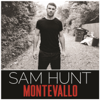 Montevallo - Sam Hunt