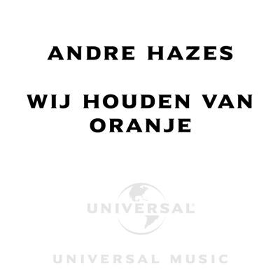Wij Houden Van Oranje - Single - André Hazes
