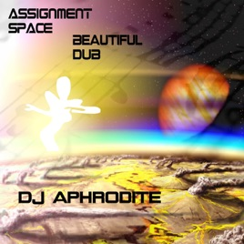Assignment Space / Beautiful Dub - Single by Aphrodite
