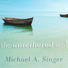 The Untethered Soul: The Journey Beyond Yourself (Unabridged) audiobook