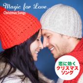 恋に効くクリスマス・ソング (Magic for Love...Christmas Songs)