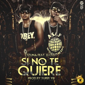 Si No Te Quiere (feat. D.OZi) - Single Mp3 Download