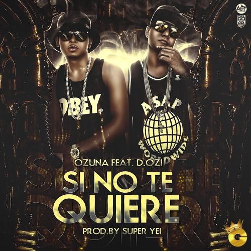 Ozuna - Si No Te Quiere (feat. D.OZi) - Single
