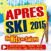 Apres Ski 2015 - Die Hits der Saison - Various Artists - Various Artists