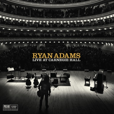 Live at Carnegie Hall (Deluxe) - Ryan Adams