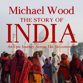 The Story of India (Unabridged) audiobook