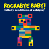 Lullaby Renditions of Coldplay - Rockabye Baby!