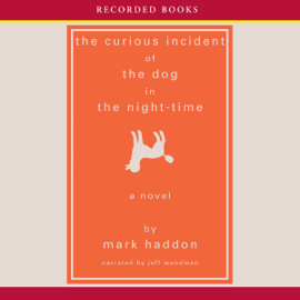 The Curious Incident of the Dog in the Night-Time (Unabridged) audiobook