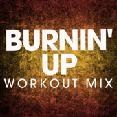 Burnin' Up (Extended Workout Mix)