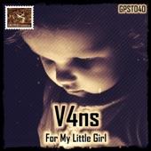 V4ns - For My Little Girl