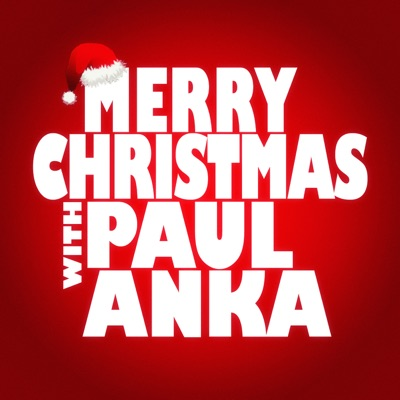 Merry Christmas with Paul Anka - Paul Anka
