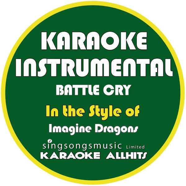 Battle Cry (In the Style of Imagine Dragons) [Karaoke Instrumental Version] - Single