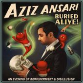 Buried Alive-Aziz Ansari