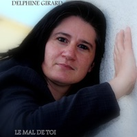 Delphine Girard - Le mal de toi - Single