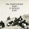 Wish It Would Rain, The Temptations