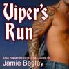 Viper's Run: Last Riders, Book 2 (Unabridged) - Jamie Begley