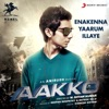 Enakenna Yaarum Illaye From Aakko Single