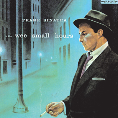 In the Wee Small Hours of the Morning - Frank Sinatra song