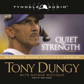 Quiet Strength: The Principles, Practices, and Priorities of a Winning Life audiobook