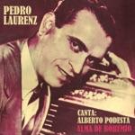 Pedro Laurenz - Yo Soy de San Telmo (feat. Alberto Podestá)