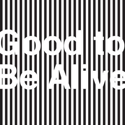 Good to Be Alive - Single - They Might Be Giants