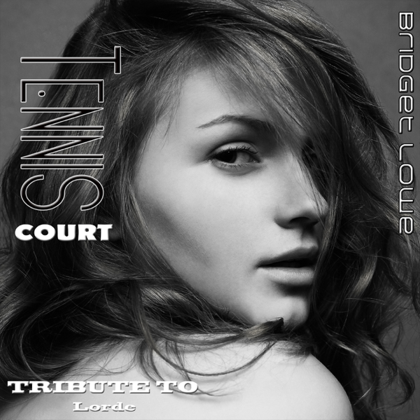 Tennis Court Tribute To Lorde Ep By Bridget Lowe On Apple Music