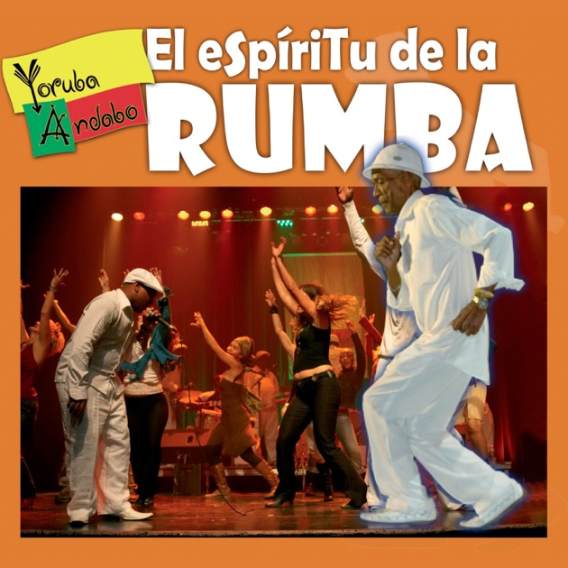 Download Rumba Taki Taki Songs: El Espíritu De La Rumba By Yoruba Andabo On Apple Music