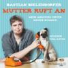 Bastian Bielendorfer - Mutter ruft an: Mein Anschiss unter dieser Nummer Grafik