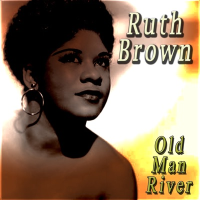 Old Man River - Ruth Brown