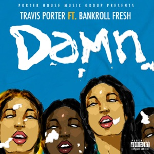 Damn (feat. Bankroll Fresh) - Single Mp3 Download