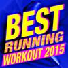 Best Running Workout 2015 - Workout Remix Factory