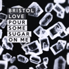 Bristol Love - Pour Some Sugar on Me portada