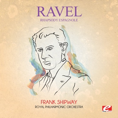 Ravel: Rhapsody Espagnole (Excerpt) [Digitally Remastered] - Single - Royal Philharmonic Orchestra