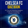 Colin Carter - Chelsea FC Quiz Book: Test Your Knowledge of Chelsea Football Club (Unabridged)  artwork