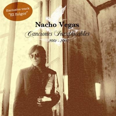 Canciones Inexplicables 2001/2005 (Bonus Version) - Nacho Vegas