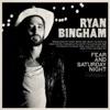 Ryan Bingham - Fear and Saturday Night Album