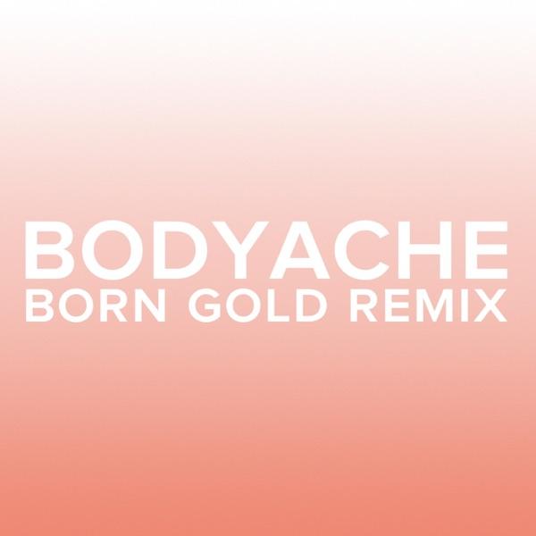 bodyache (Born Gold Remix) - Single