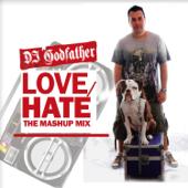Love-Hate Mashup Mix 12 - DJ Godfather