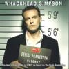 Serial Prankster - Whackhead Simpson