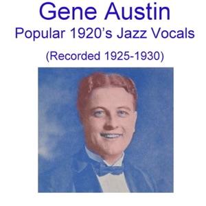 Gene Austin - Everything Is HotsyTotsy Now (Recorded 1925)