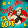 Country Music You Love