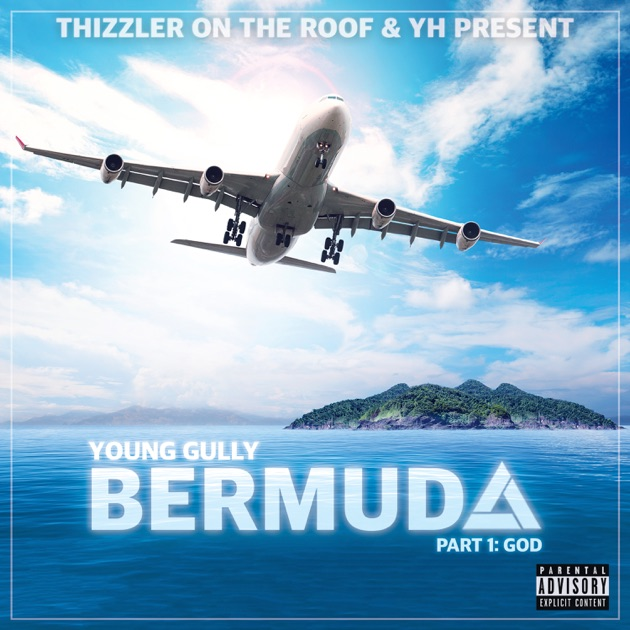 Quot Bermuda Pt 1 God Quot By Young Gully On Itunes