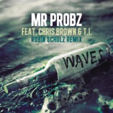 Waves (feat. Chris Brown & T.I.) - Single (Robin Schulz Remix)