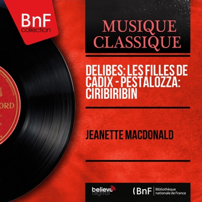 Delibes: Les filles de Cadix - Pestalozza: Ciribiribin (Mono Version) - Single - Jeanette MacDonald