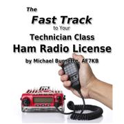 Download The Fast Track to Your Technician Class Ham Radio License (Unabridged) Audio Book