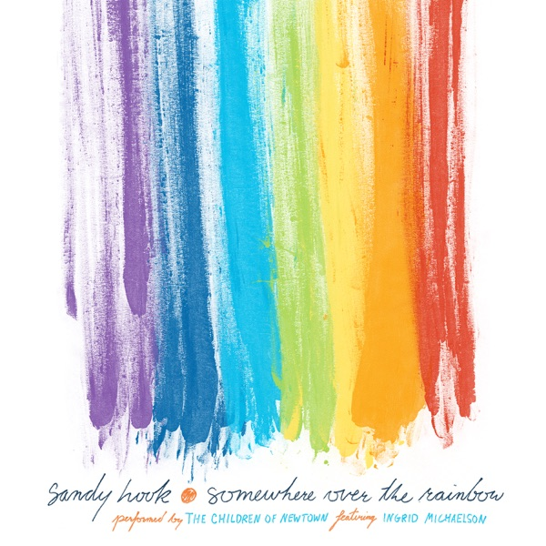 Sandy Hook: Somewhere Over the Rainbow (feat. Ingrid Michaelson) - Single