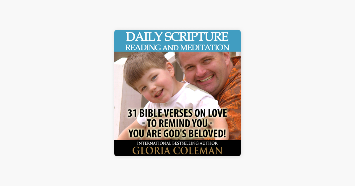 ‎Daily Scripture Reading and Meditation: 31 Bible Verses on Love - to  Remind You - You Are God's Beloved! (Unabridged)