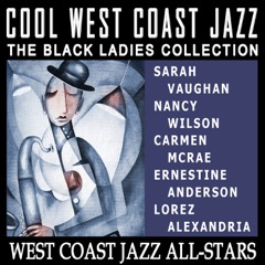 Cool West Coast Jazz - The Black Ladies Collection